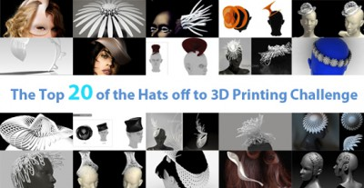 Announcing the Top 20 of the Hats off to 3D Printing Challenge