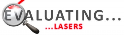 Evaluating our lasers and their cost slicing capabilties
