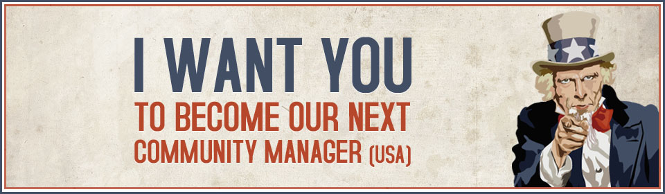 We want YOU to become our U.S. Community Manager