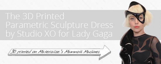 The 3D Printed Parametric Sculpture Dress by Studio XO for Lady Gaga
