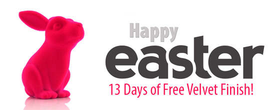 13 Days of Free Velvet Finish for the Easter Season!