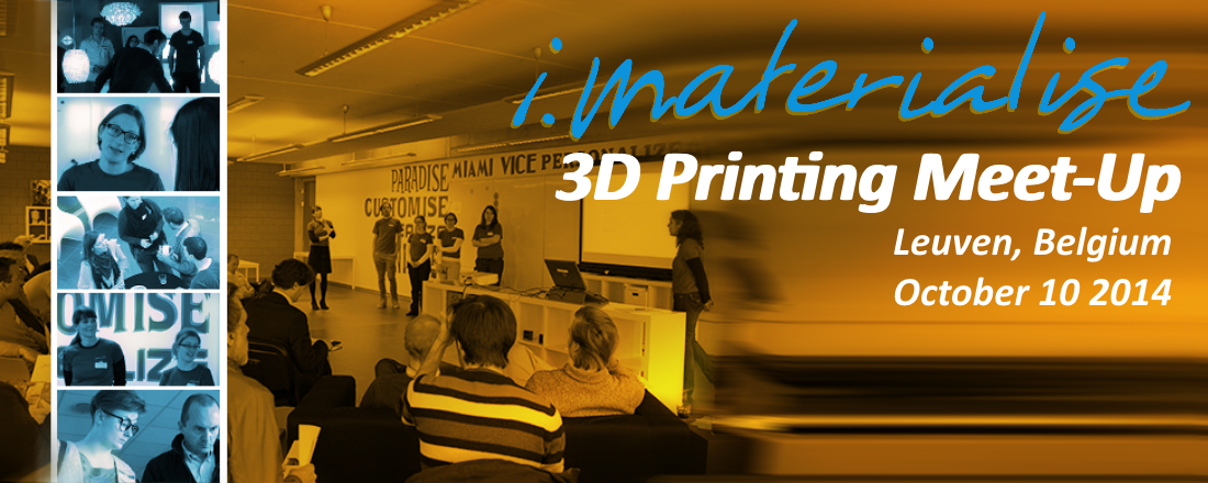 Come to our October 2014 3D Printing Meet-up in Belgium!