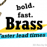 Get Brass Faster than Ever: Faster Lead Times!